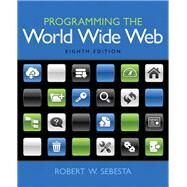 Programming the World Wide Web by Sebesta, Robert W., 9780133775983