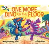 One More Dino on the Floor by Lyons, Kelly Starling; Flowers, Luke, 9780807515983