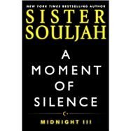 A Moment of Silence by Souljah, Sister, 9781476765983