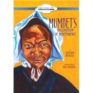 Mumbet's Declaration of Independence by Woelfle, Gretchen; Delinois, Alix, 9781633795983