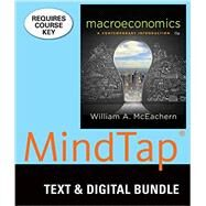 Bundle: Macroeconomics: A Contemporary Introduction, Loose-Leaf Version, 11th + MindTap Economics, 1 term (6 months) Printed Access Card by McEachern, William A., 9781305925984