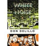 White Noise (Penguin Classics Deluxe Edition) by DeLillo, Don; Powers, Richard, 9780143105985