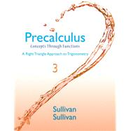 Precalculus Concepts Through Functions, A Right Triangle Approach to Trigonometry Plus NEW MyMathLab with eText -- Access Card Package by Sullivan, Michael; Sullivan, Michael, III, 9780321925985