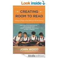 Creating Room to Read : A Story of Hope in the Battle for Global Literacy by Wood, John, 9780670025985