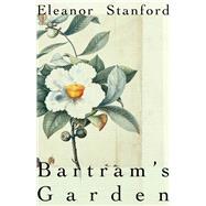 Bartram's Garden by Stanford, Eleanor, 9780887485985