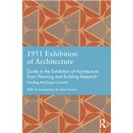 1951 Exhibition of Architecture: Guide to the Exhibition of Architecture, Town Planning and Building Research by Meller; Helen, 9781138775985