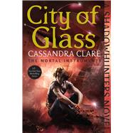 City of Glass by Clare, Cassandra, 9781481455985
