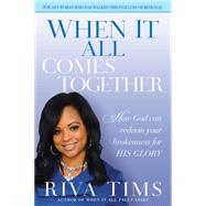 When It All Comes Together by Tims, Riva, 9781629985985