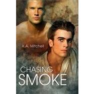 Chasing Smoke by Mitchell, K. A., 9781605045986