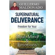 Supernatural Deliverance by Maldonado, Guillermo, 9781629115986