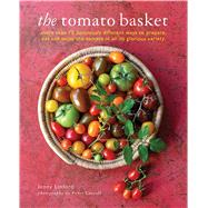 The Tomato Basket: A Celebration of the Pick of the Crop by Linford, Jenny, 9781849755986