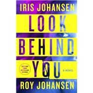 Look Behind You by Johansen, Iris; Johansen, Roy, 9781250075987