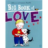 The Big Book of Love by Anholt, Laurence, 9781408335987