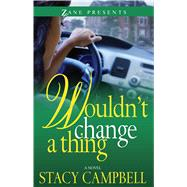Wouldn't Change a Thing by Campbell, Stacy, 9781593095987