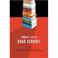 Should I Go to Grad School? 41 Answers to An Impossible Question by Loudis, Jessica; Blagojevic, Bosko; Peetz, John Arthur; Rodman, Allison, 9781620405987