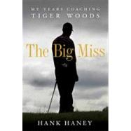 The Big Miss by Haney, Hank, 9780307985989
