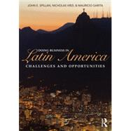 Doing Business In Latin America: Challenges and Opportunities by Spillan; John E, 9780415895989