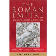 The Roman Empire: Economy, Society and Culture by Garnsey, Peter; Saller, Richard; Elsner, Jas (CON); Goodman, Martin (CON); Gordon, Richard (CON), 9780520285989