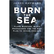 Burn the Sea by Hayward, James, 9780750965989