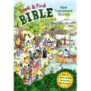 Look and Find Bible: New Testament Stories by Unknown, 9781433685989