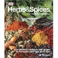 Herbs & Spices The Cook's Reference by Norman, Jill; King, Dave, 9781465435989