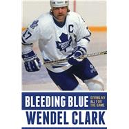 Bleeding Blue Giving My All for the Game by Clark, Wendel; Lang, Jim, 9781501135989
