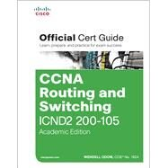 CCNA Routing and Switching ICND2 200-105 Official Cert Guide, Academic Edition by Odom, Wendell, 9781587205989