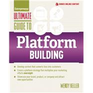 Ultimate Guide to Platform Building by Keller, Wendy, 9781599185989