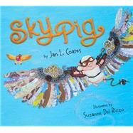 Sky Pig by Coates, Jan L.; Del Rizzo, Suzanne (CON), 9781927485989