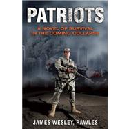 Patriots Surviving the Coming Collapse by Rawles, James Wesley, 9781569755990