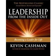 Leadership from the Inside Out : Becoming a Leader for Life by Cashman, Kevin, 9781576755990