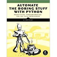 Automate the Boring Stuff With Python by Sweigart, Al, 9781593275990