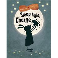 Sleep Tight, Charlie by Escoffier, Michael; Di Giacomo, Kris, 9781616895990