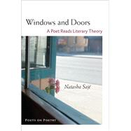 Windows and Doors: A Poet Reads Literary Theory by Saje, Natasha, 9780472035991
