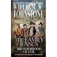 Brotherhood of Evil by JOHNSTONE, WILLIAM W.JOHNSTONE, J.A., 9780786035991