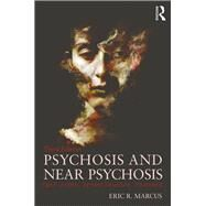 Psychosis and Near Psychosis: Ego Function, Symbol Structure, Treatment by MARCUS; ERIC, 9781138925991