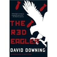 The Red Eagles by Downing, David, 9781616955991