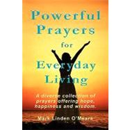 Powerful Prayers for Everyday Living by O'Meara, Mark Linden, 9780968045992