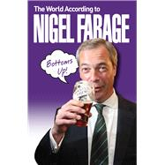 The World According to Nigel Farage by Thoroughly Decent Bloke, 9781784185992