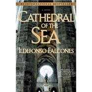 Cathedral of the Sea A Novel by Falcones, Ildefonso, 9780451225993