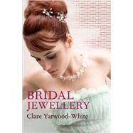 Bridal Jewellery by Yarwood-White, Clare, 9780713675993