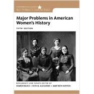 Major Problems in American Women's History by Block, Sharon; Alexander, Ruth M.; Norton, Mary Beth, 9781133955993