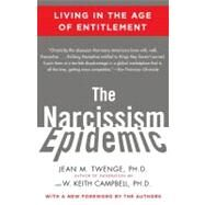 The Narcissism Epidemic Living in the Age of Entitlement by Twenge, Jean M.; Campbell, W. Keith, 9781416575993