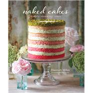 Naked Cakes by Miles, Hannah; Painter, Steve, 9781849755993