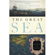 The Great Sea A Human History of the Mediterranean by Abulafia, David, 9780199315994