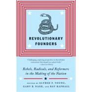 Revolutionary Founders by YOUNG, ALFRED F.NASH, GARY, 9780307455994
