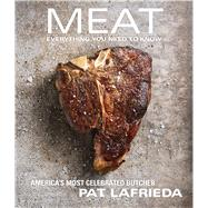 MEAT Everything You Need to Know by LaFrieda, Pat; Carreño, Carolynn, 9781476725994