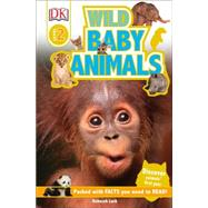 Wild Baby Animals by Wallace, Karen, 9781465445995