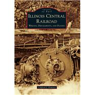 Illinois Central Railroad by Downey, Clifford J., 9781467115995