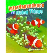 Interdependence of Living Things by Rice, Dona Herweck, 9781480745995